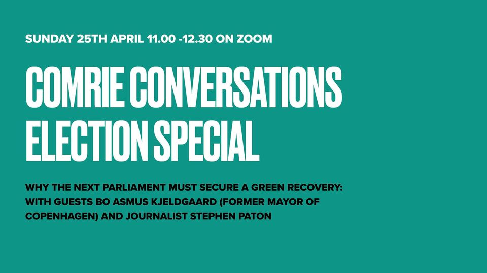 Comrie Conversations Election Special – Securing a Green Recovery